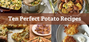 10 Perfect Potato Recipes