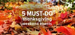 5 Must-Do Toronto Thanksgiving Weekend Events