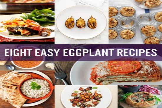 Eight Easy Eggplant Recipes