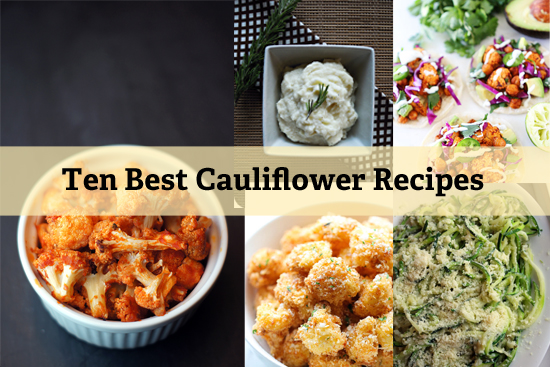 Ten Best Cauliflower Recipes